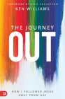 The Journey Out: How I Followed Jesus Away from Gay Cover Image