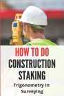How To Do Construction Staking: Trigonometry In Surveying: Construction Staking Abbreviations Cover Image