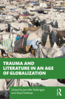 Trauma and Literature in an Age of Globalization Cover Image