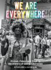 We Are Everywhere: Protest, Power, and Pride in the History of Queer Liberation Cover Image