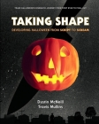Taking Shape: Developing Halloween From Script to Scream Cover Image