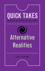 Alternative Realities (Quick Takes: Movies and Popular Culture) Cover Image