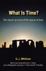 What Is Time?: The Classic Account of the Nature of Time Cover Image