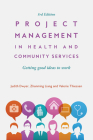 Project Management in Health and Community Services: Getting Good Ideas to Work Cover Image