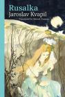 Rusalka: A Lyrical Fairy-tale in Three Acts  (Modern Czech Classics) Cover Image