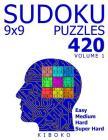Sudoku Puzzles: 420 Sudoku Puzzles 9x9 (Easy, Medium, Hard, Super Hard), Volume 1 Cover Image