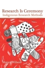 Research Is Ceremony: Indigenous Research Methods Cover Image