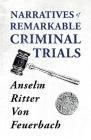 Narratives of Remarkable Criminal Trials Cover Image