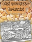 BIG Monster Trucks: Get Ready To Have Fun coloring A great Monster Truck Coloring Book (Original Artist Designs, High Resolution) Cover Image
