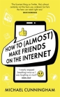 How to (Almost) Make Friends on the Internet Cover Image
