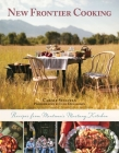 New Frontier Cooking: Recipes from Montana?s Mustang Kitchen Cover Image