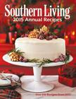 Southern Living Annual Recipes: Over 650 Recipes from 2015 Cover Image