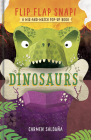 Flip Flap Snap! Dinosaurs Cover Image