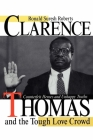 Clarence Thomas and the Tough Love Crowd: Counterfeit Heroes and Unhappy Truths Cover Image