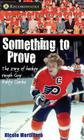 Something to Prove: The Story of Hockey Tough Guy Bobby Clarke Cover Image