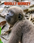 Woolly Monkey: Learn About Woolly Monkey and Enjoy Colorful Pictures Cover Image