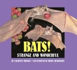 Bats!: Strange and Wonderful Cover Image