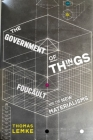 The Government of Things: Foucault and the New Materialisms Cover Image