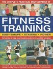 The Complete Practical Encyclopedia of Fitness Training: Everything You Need to Know about Strength and Fitness Training in the Gym and at Home, from Cover Image