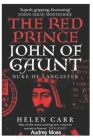 The Red Prince: The Life of John of Gaunt, the Duke of Lancaster Cover Image