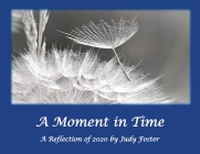 A Moment in Time: A Reflection of 2020 Cover Image