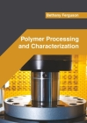 Polymer Processing and Characterization Cover Image