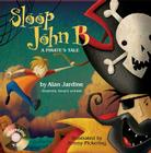 Sloop John B: A Pirate's Tale [With CD] Cover Image