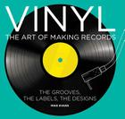 Vinyl: The Art of Making Records Cover Image