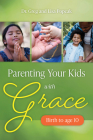 Parenting Your Kids with Grace Cover Image