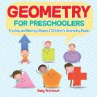 Geometry for Preschoolers: Tracing and Naming Shapes - Children's Geometry Books Cover Image