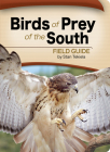 Birds of Prey of the South Field Guide (Bird Identification Guides) Cover Image