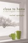 Close to Home (Darlington Romance) Cover Image