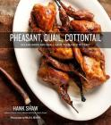 Pheasant, Quail, Cottontail: Upland Birds and Small Game from Field to Feast Cover Image