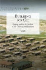 Building for Oil: Daqing and the Formation of the Chinese Socialist State (Harvard-Yenching Institute Monograph #110) Cover Image
