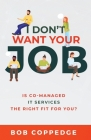 I Don't Want Your Job: Is Co-Managed IT services The Right Fit For You? Cover Image