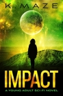 Impact: A Young Adult Sci-Fi Novel Cover Image