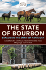 The State of Bourbon: Exploring the Spirit of Kentucky Cover Image