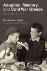 Adoption, Memory, and Cold War Greece: Kid pro quo? Cover Image