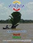 VENEZUELA - Álbum Fotográfico: Tomo III: Cultura Cover Image