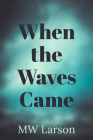 When the Waves Came Cover Image