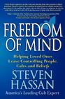 Freedom of Mind: Helping Loved Ones Leave Controlling People, Cults, and Beliefs Cover Image