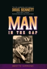 Man in the Gap: The Life, Leadership, and Legacy of Doug Bennett Cover Image