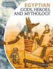 Egyptian Gods, Heroes, and Mythology Cover Image