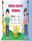 writing assistant workbook: preschool kindergarten/tracing letters with numbers/Pre-Handwriting /Beginning Cursive Cover Image