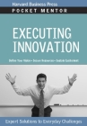 Executing Innovation: Expert Solutions to Everyday Challenges (Pocket Mentor) Cover Image