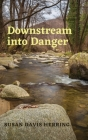 Downstream into Danger Cover Image
