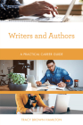Writers and Authors: A Practical Career Guide Cover Image