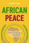 African Peace: Regional Norms from the Organization of African Unity to the African Union Cover Image