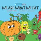 We Are What We Eat: Holistic Thinking Kids Cover Image