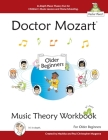 Doctor Mozart Music Theory Workbook for Older Beginners: In-Depth Piano Theory Fun for Children's Music Lessons and HomeSchooling - For Learning a Mus Cover Image